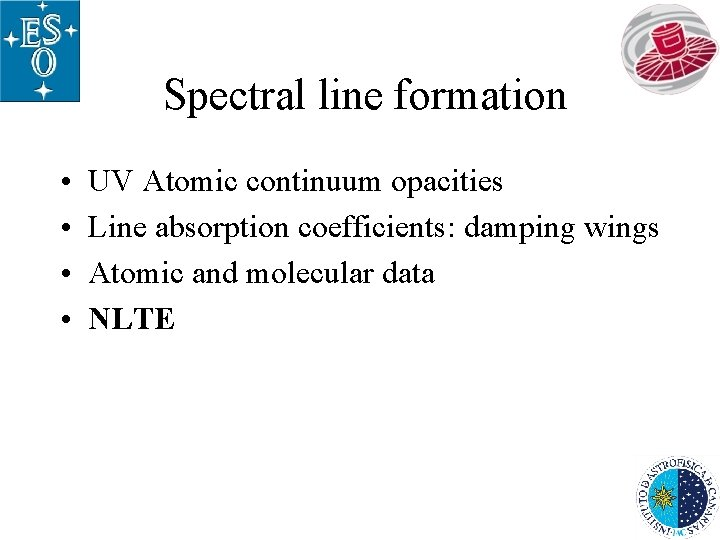 Spectral line formation • • UV Atomic continuum opacities Line absorption coefficients: damping wings