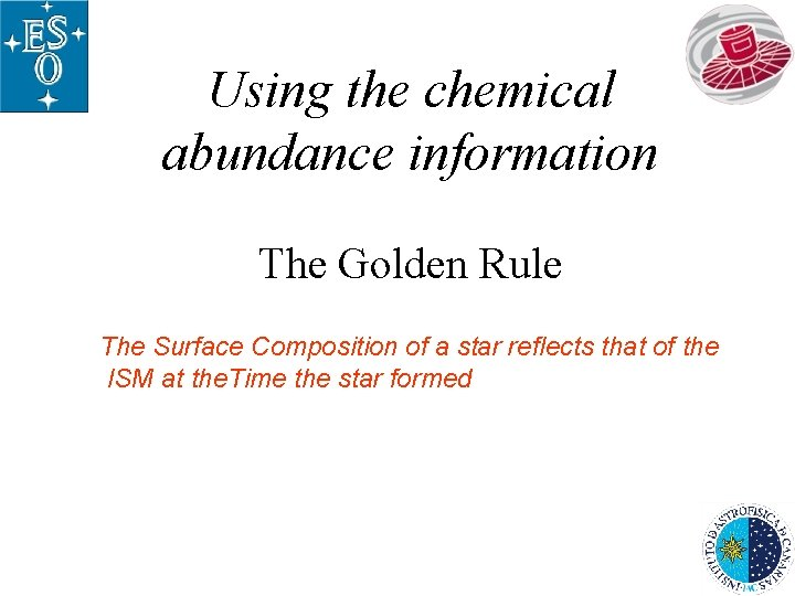 Using the chemical abundance information The Golden Rule The Surface Composition of a star
