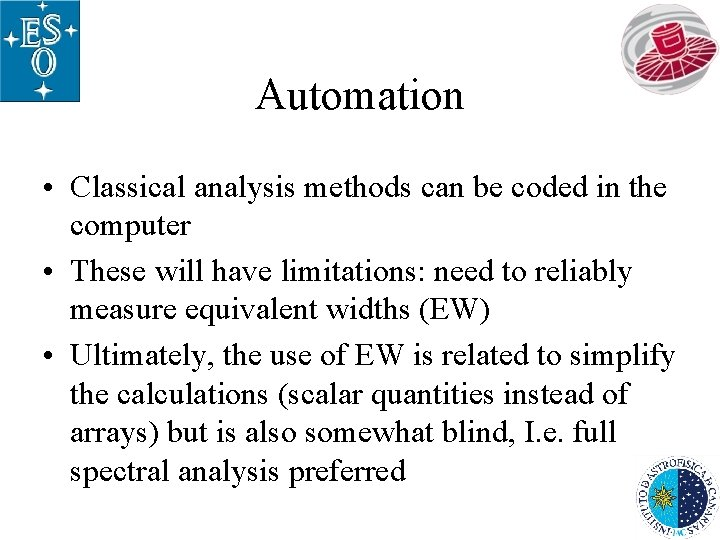 Automation • Classical analysis methods can be coded in the computer • These will