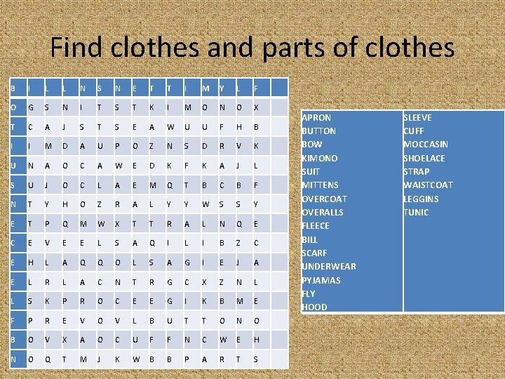 Find clothes and parts of clothes B I L L N S N E