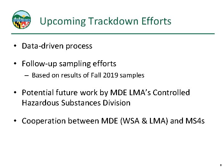 Upcoming Trackdown Efforts • Data-driven process • Follow-up sampling efforts – Based on results
