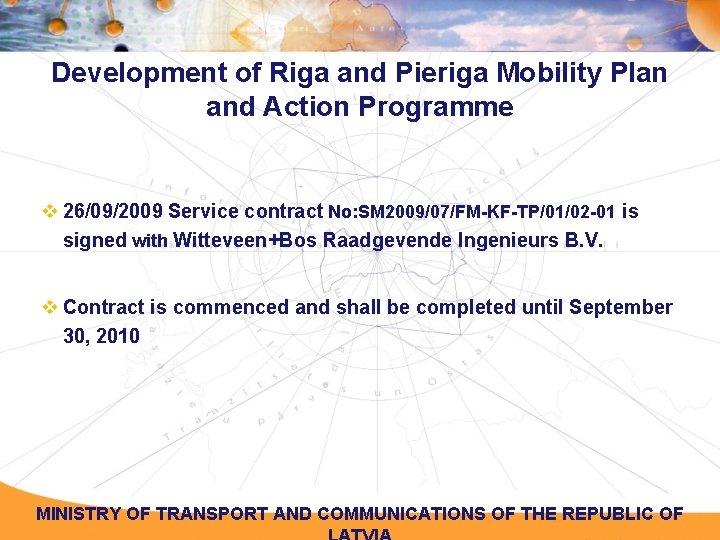 Development of Riga and Pieriga Mobility Plan and Action Programme v 26/09/2009 Service contract