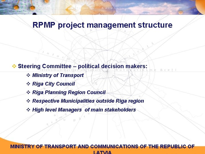 RPMP project management structure v Steering Committee – political decision makers: v Ministry of