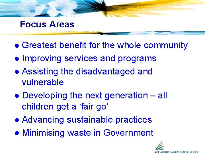 Focus Areas Greatest benefit for the whole community l Improving services and programs l