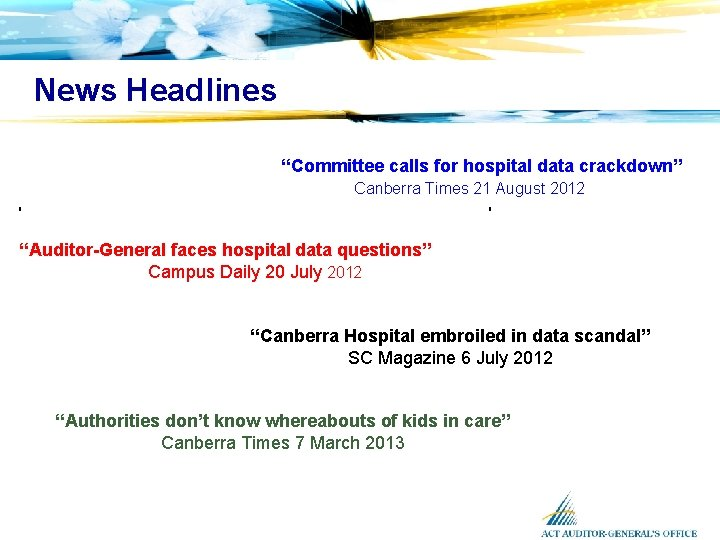 """News Headlines """"Committee calls for hospital data crackdown"""" Canberra Times 21 August 2012 """"Auditor-General"""