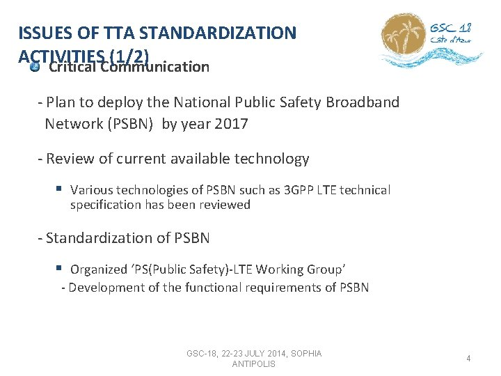 ISSUES OF TTA STANDARDIZATION ACTIVITIES (1/2) Critical Communication - Plan to deploy the National