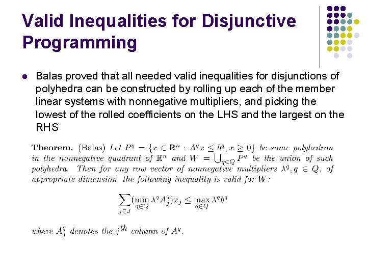 Valid Inequalities for Disjunctive Programming l Balas proved that all needed valid inequalities for