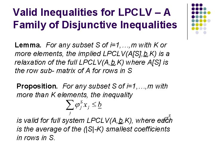Valid Inequalities for LPCLV – A Family of Disjunctive Inequalities Lemma. For any subset