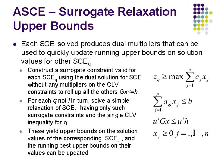 ASCE – Surrogate Relaxation Upper Bounds l Each SCEi solved produces dual multipliers that