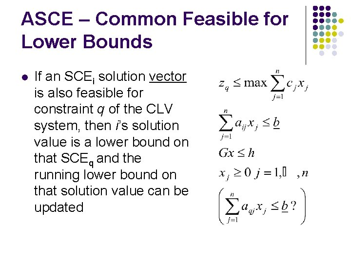 ASCE – Common Feasible for Lower Bounds l If an SCEi solution vector is