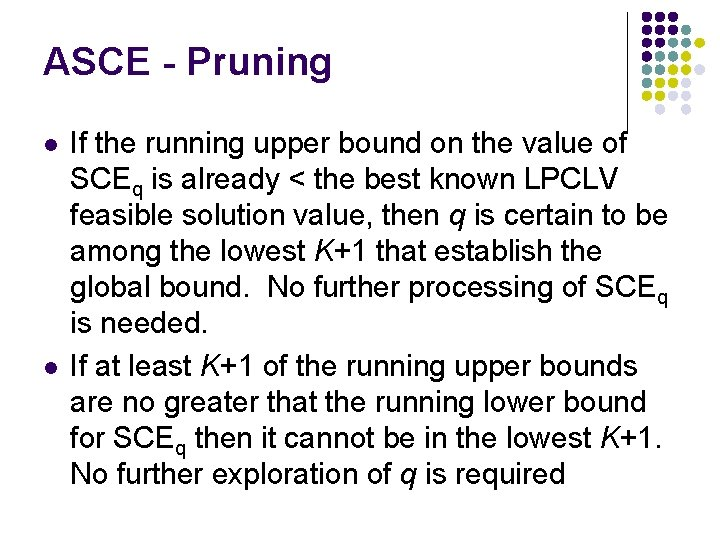 ASCE - Pruning l l If the running upper bound on the value of