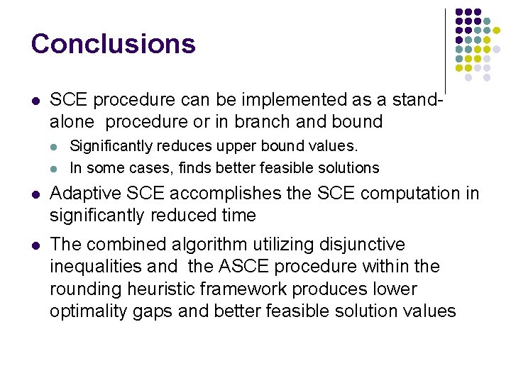 Conclusions l SCE procedure can be implemented as a standalone procedure or in branch