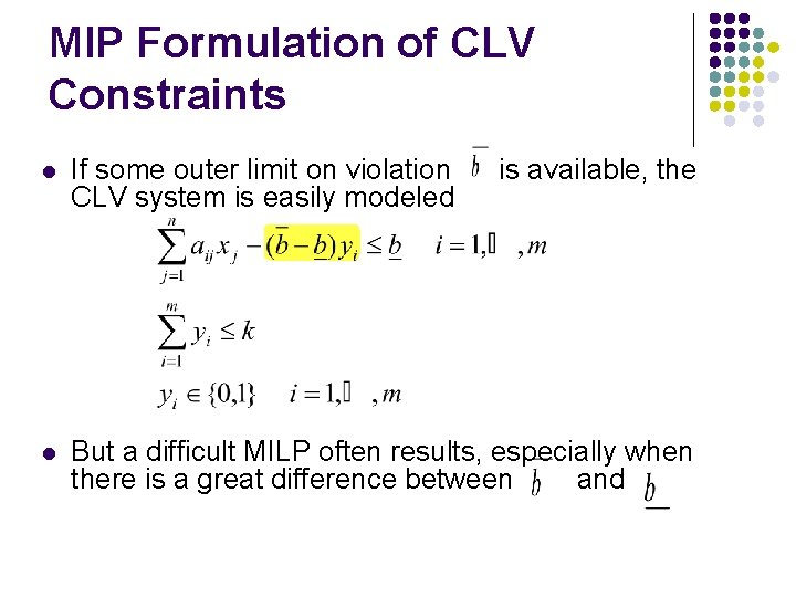 MIP Formulation of CLV Constraints l If some outer limit on violation CLV system