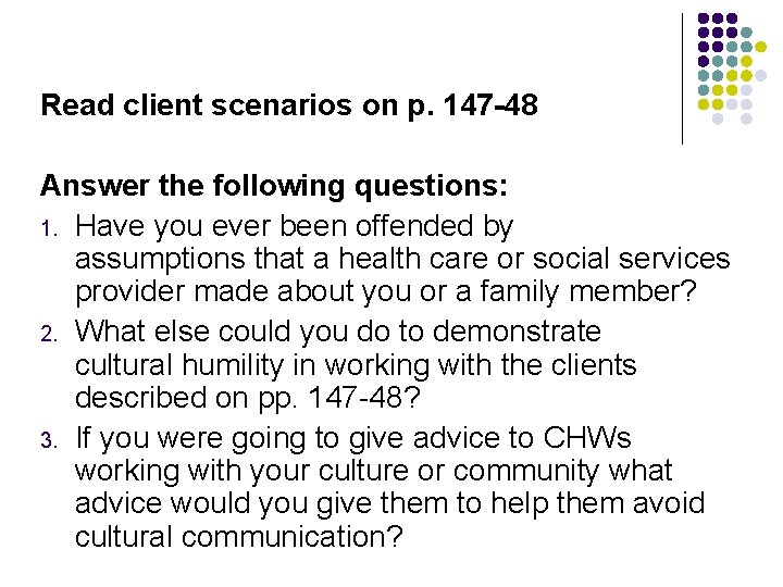 Read client scenarios on p. 147 -48 Answer the following questions: 1. Have you