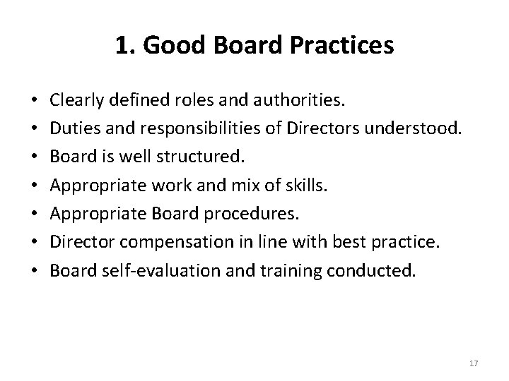 1. Good Board Practices • • Clearly defined roles and authorities. Duties and responsibilities