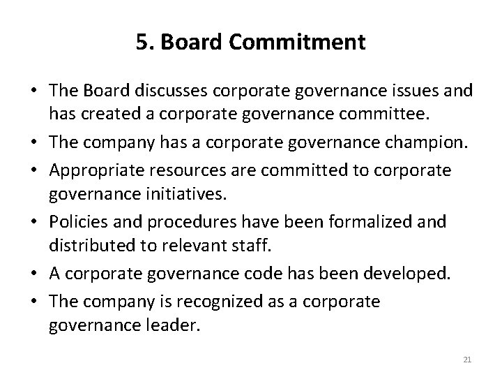 5. Board Commitment • The Board discusses corporate governance issues and has created a