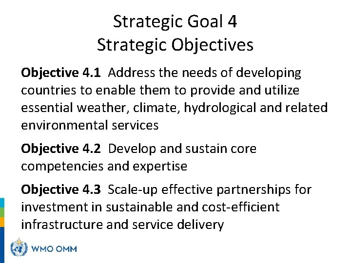 Strategic Goal 4 Strategic Objectives Objective 4. 1 Address the needs of developing countries