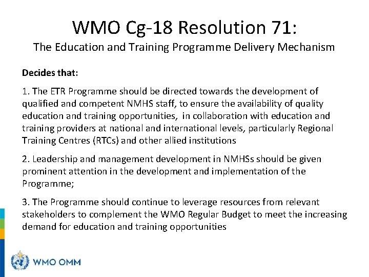 WMO Cg-18 Resolution 71: The Education and Training Programme Delivery Mechanism Decides that: 1.