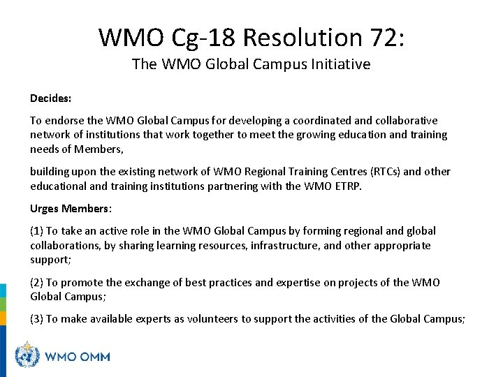 WMO Cg-18 Resolution 72: The WMO Global Campus Initiative Decides: To endorse the WMO