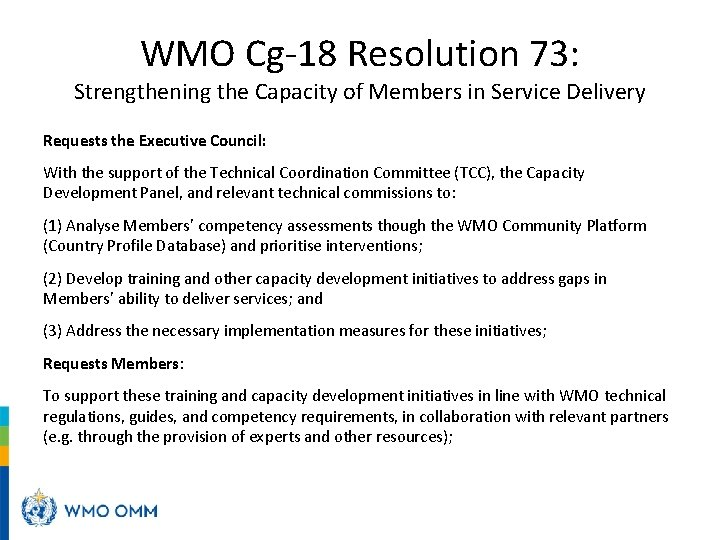 WMO Cg-18 Resolution 73: Strengthening the Capacity of Members in Service Delivery Requests the