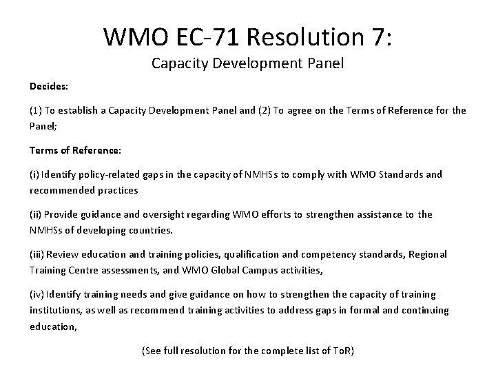 WMO EC-71 Resolution 7: Capacity Development Panel Decides: (1) To establish a Capacity Development