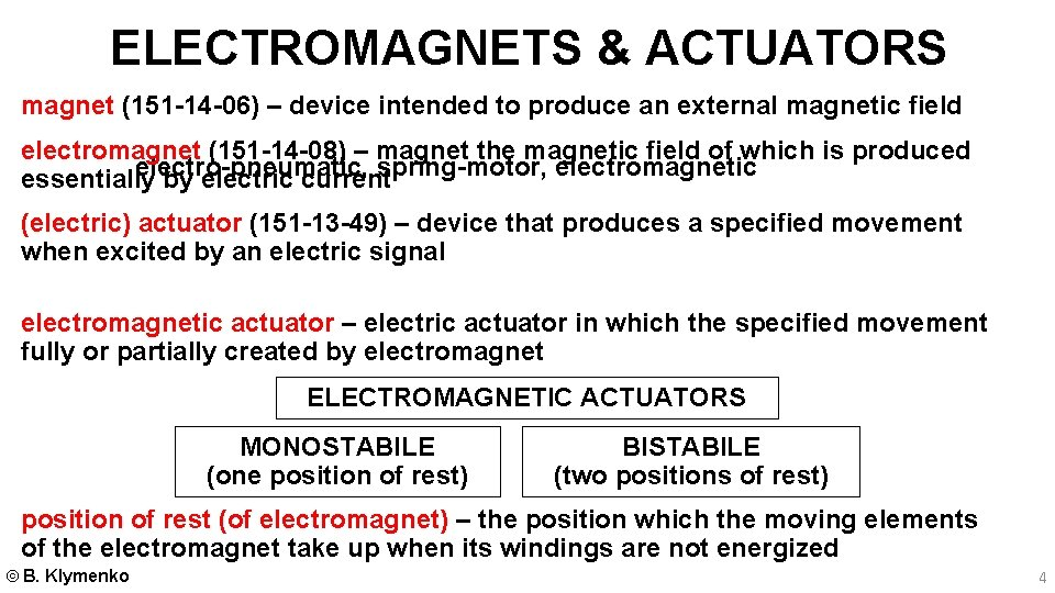 ELECTROMAGNETS & ACTUATORS magnet (151 -14 -06) – device intended to produce an external