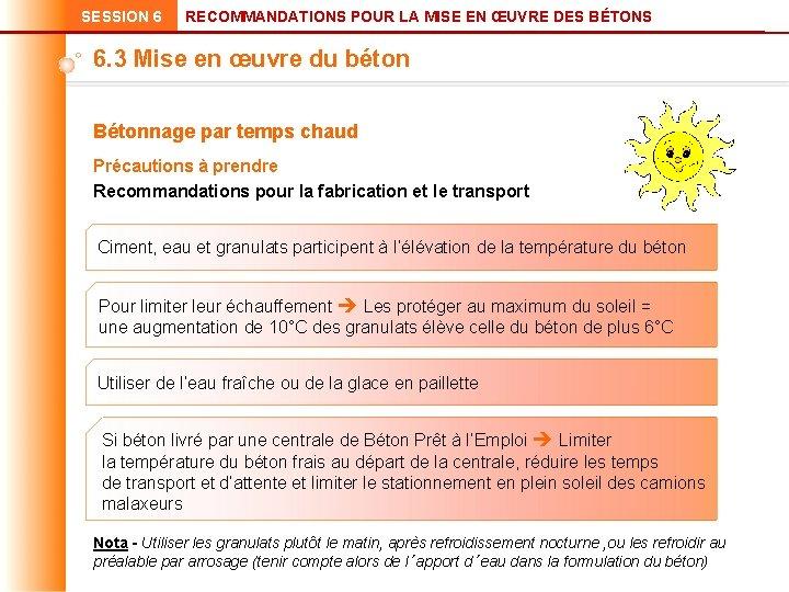 SESSION 6 RECOMMANDATIONS POUR LA MISE EN ŒUVRE DES BÉTONS 6. 3 Mise en