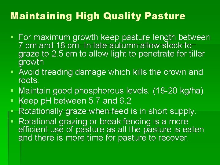 Maintaining High Quality Pasture § For maximum growth keep pasture length between 7 cm