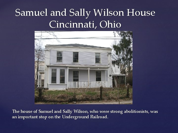 Samuel and Sally Wilson House Cincinnati, Ohio The house of Samuel and Sally Wilson,