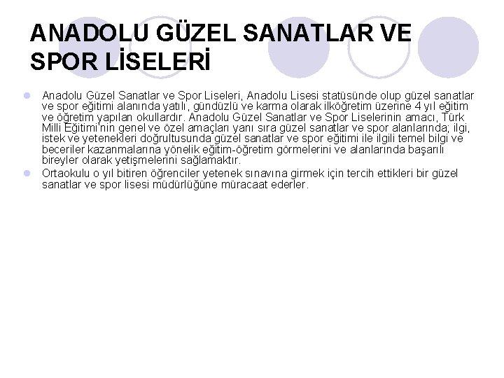 ANADOLU GÜZEL SANATLAR VE SPOR LİSELERİ l Anadolu Güzel Sanatlar ve Spor Liseleri, Anadolu