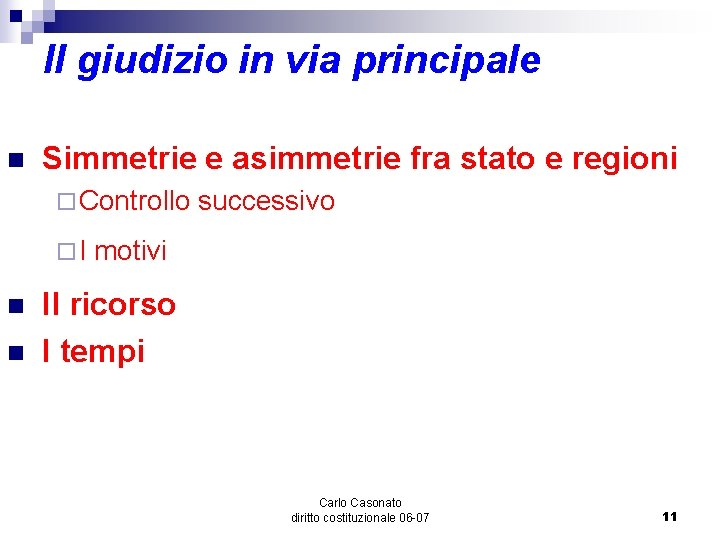 Il giudizio in via principale n Simmetrie e asimmetrie fra stato e regioni ¨