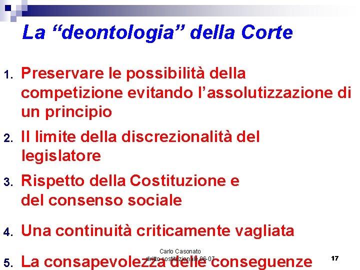 """La """"deontologia"""" della Corte 1. Preservare le possibilità della competizione evitando l'assolutizzazione di un"""