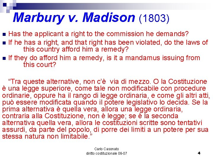 Marbury v. Madison (1803) Has the applicant a right to the commission he demands?