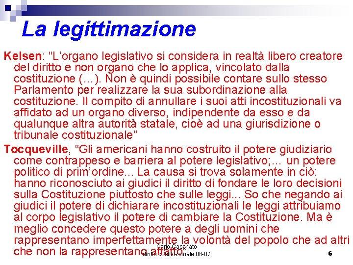"""La legittimazione Kelsen: """"L'organo legislativo si considera in realtà libero creatore del diritto e"""