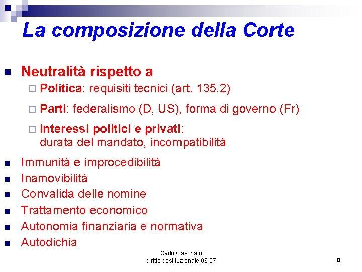 La composizione della Corte n Neutralità rispetto a ¨ Politica: ¨ Parti: requisiti tecnici