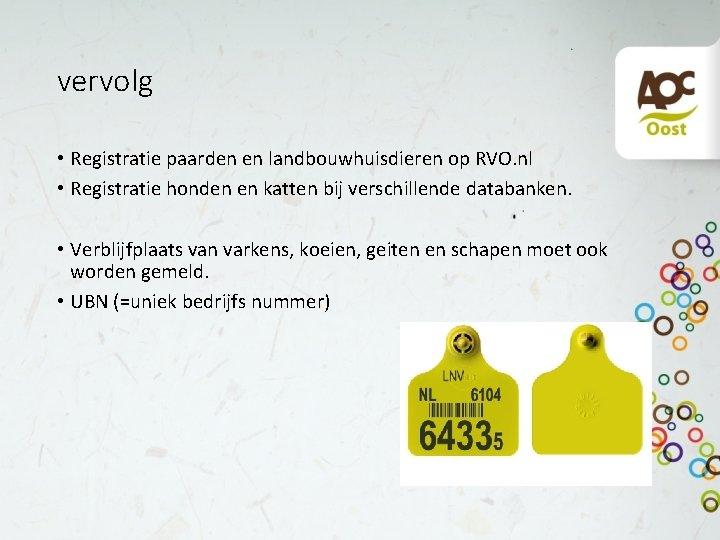 vervolg • Registratie paarden en landbouwhuisdieren op RVO. nl • Registratie honden en katten