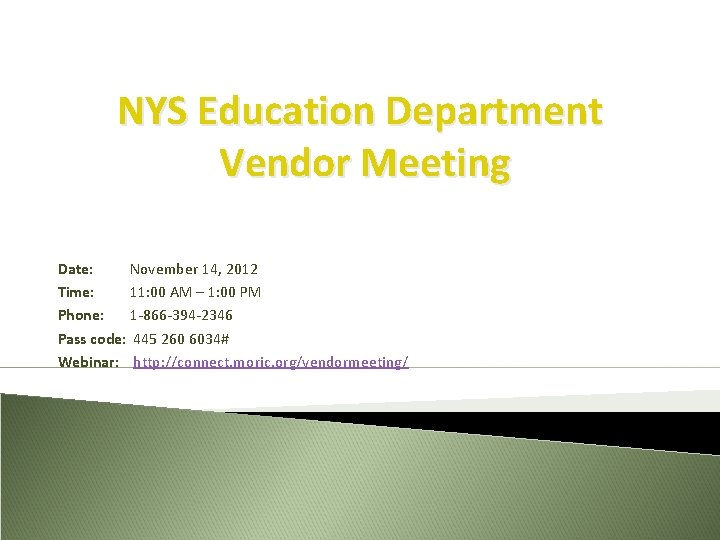 NYS Education Department Vendor Meeting Date: November 14, 2012 Time: 11: 00 AM –