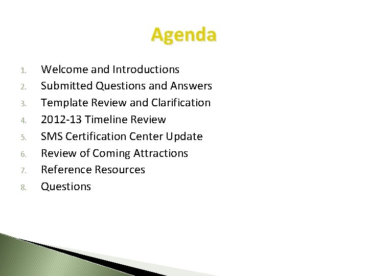 Agenda 1. 2. 3. 4. 5. 6. 7. 8. Welcome and Introductions Submitted Questions