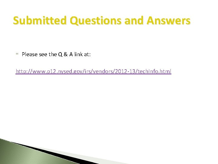 Submitted Questions and Answers Please see the Q & A link at: http: //www.