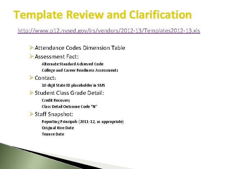 Template Review and Clarification http: //www. p 12. nysed. gov/irs/vendors/2012 -13/Templates 2012 -13. xls