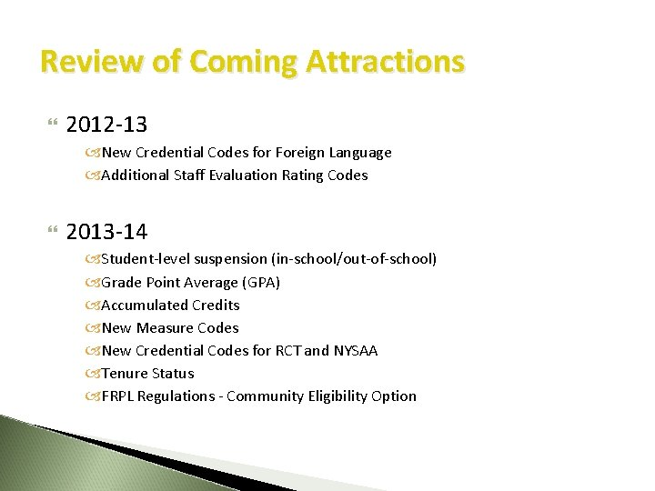 Review of Coming Attractions 2012 -13 New Credential Codes for Foreign Language Additional Staff