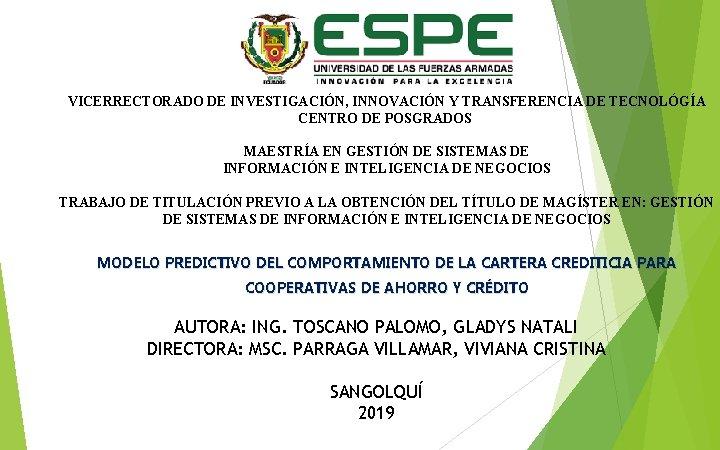 VICERRECTORADO DE INVESTIGACIÓN, INNOVACIÓN Y TRANSFERENCIA DE TECNOLÓGÍA CENTRO DE POSGRADOS MAESTRÍA EN GESTIÓN