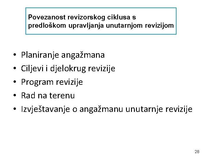 Povezanost revizorskog ciklusa s predloškom upravljanja unutarnjom revizijom • • • Planiranje angažmana Ciljevi