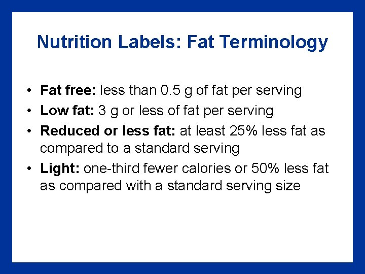 Nutrition Labels: Fat Terminology • Fat free: less than 0. 5 g of fat