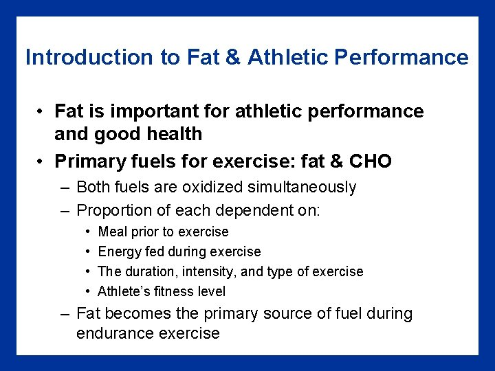 Introduction to Fat & Athletic Performance • Fat is important for athletic performance and