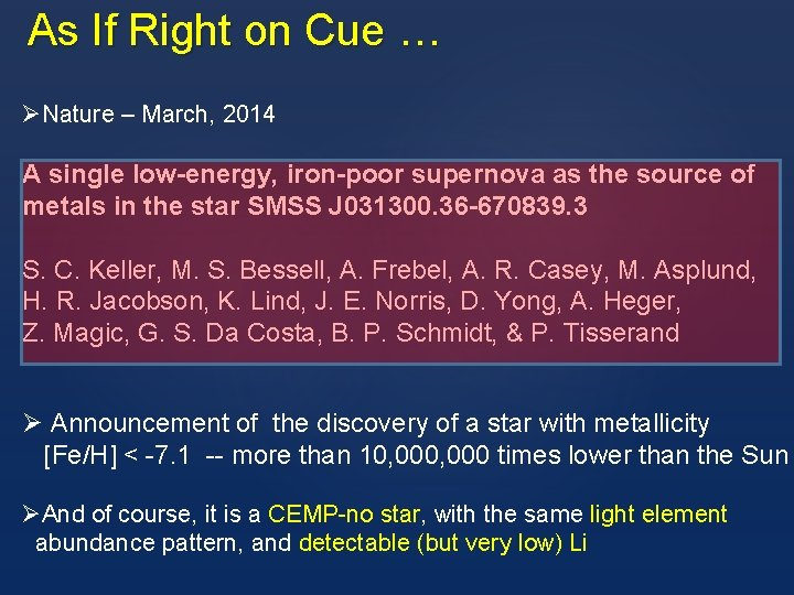 As If Right on Cue … ØNature – March, 2014 A single low-energy, iron-poor
