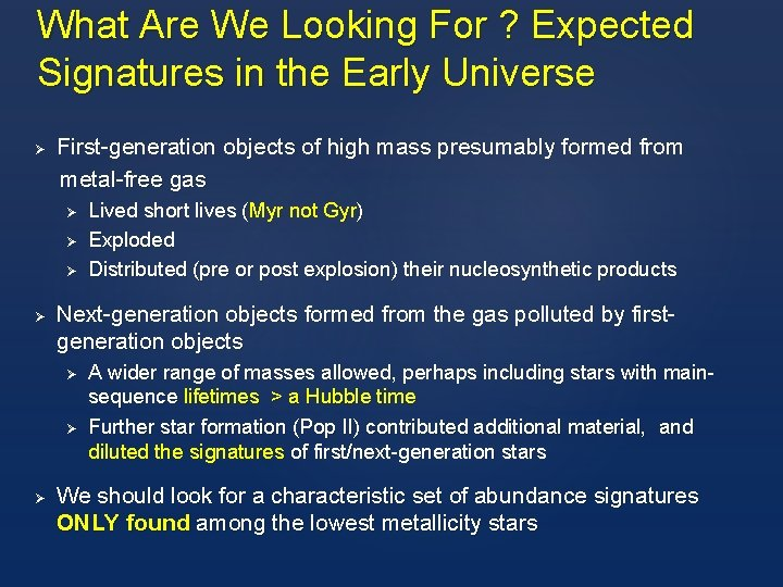 What Are We Looking For ? Expected Signatures in the Early Universe Ø First-generation