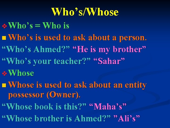 Who's/Whose v Who's = Who is n Who's is used to ask about a