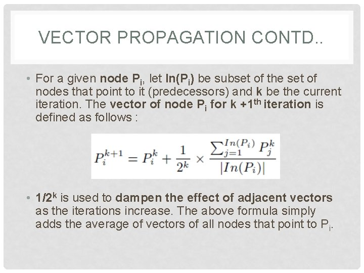 VECTOR PROPAGATION CONTD. . • For a given node Pi, let In(Pi) be subset