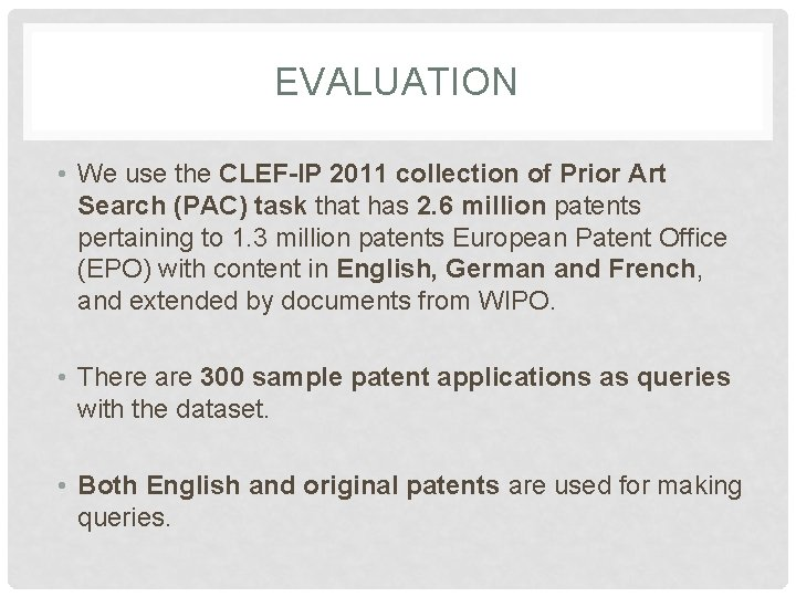 EVALUATION • We use the CLEF-IP 2011 collection of Prior Art Search (PAC) task